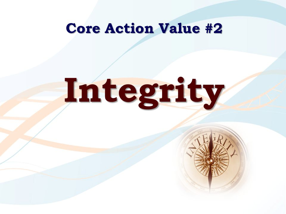 Core Action Value #2 Integrity