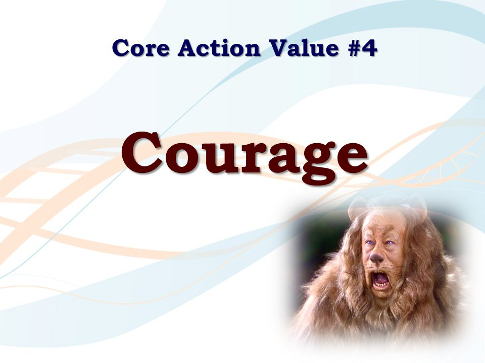 Core Action Value #4 Courage