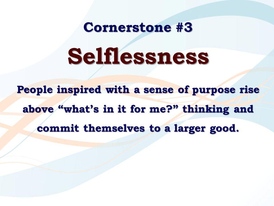 Selflessness Cornerstone #3