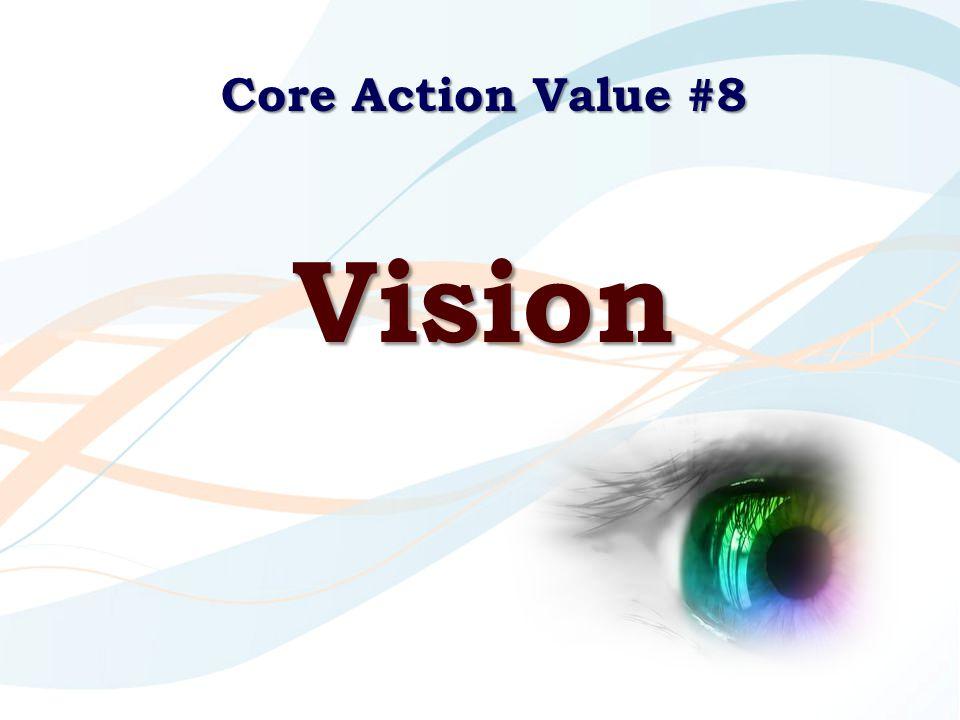 Core Action Value #8 Vision