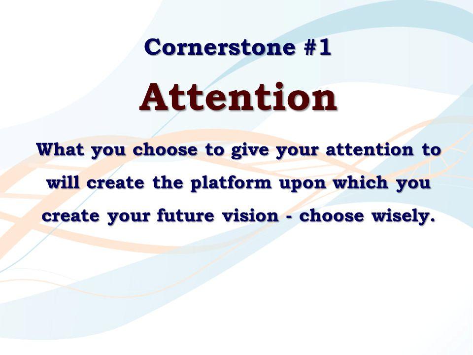 Attention Cornerstone #1
