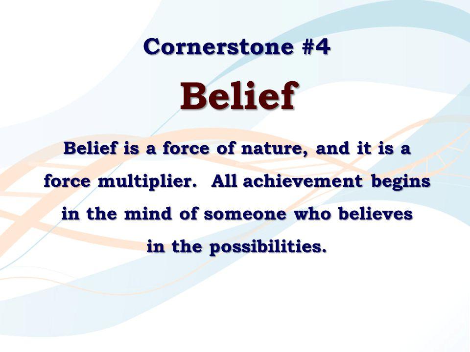 Cornerstone #4 Belief.
