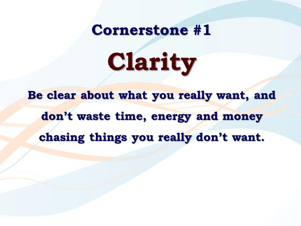 Cornerstone #1 Clarity.
