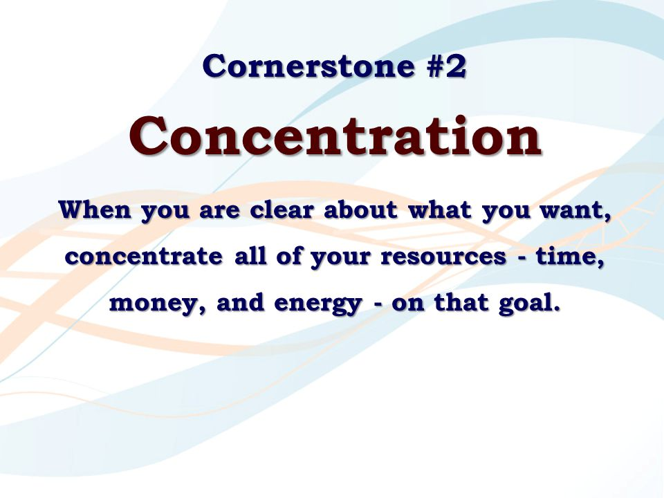 Concentration Cornerstone #2