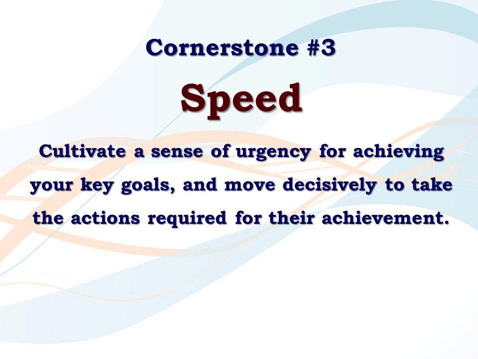 Cornerstone #3 Speed.