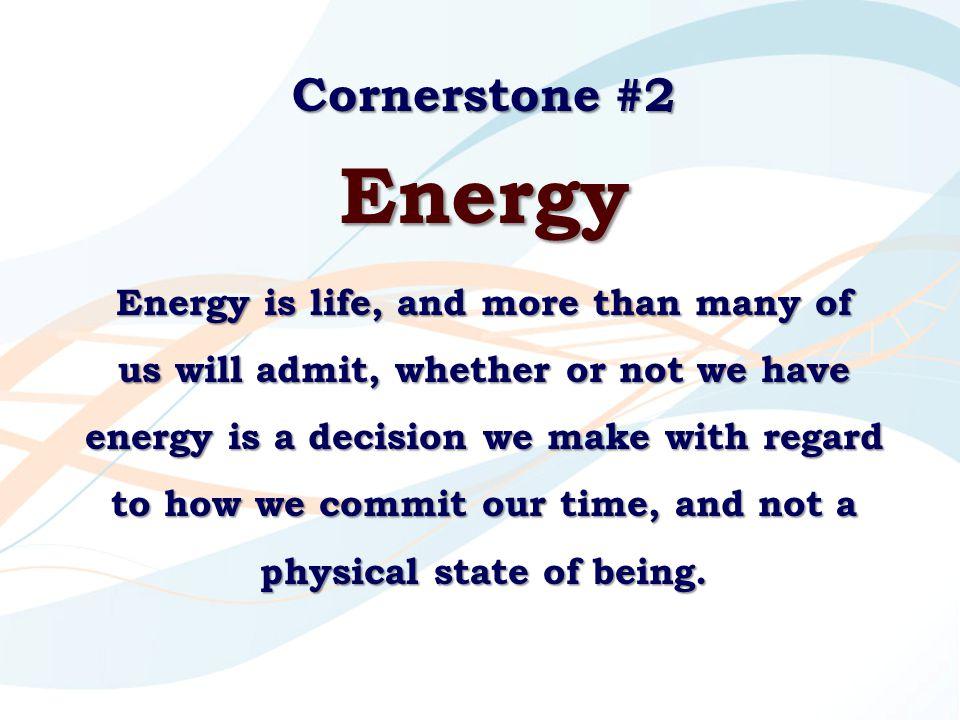Cornerstone #2 Energy.