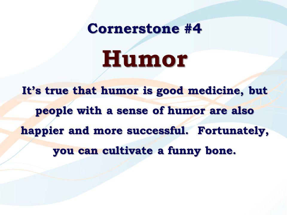 Cornerstone #4 Humor.