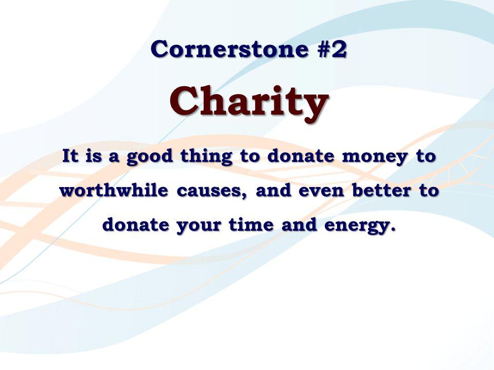 Cornerstone #2 Charity.