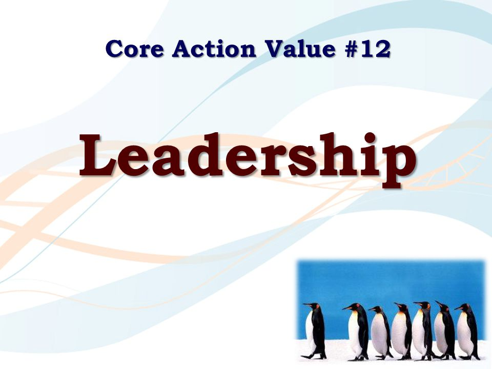 Core Action Value #12 Leadership