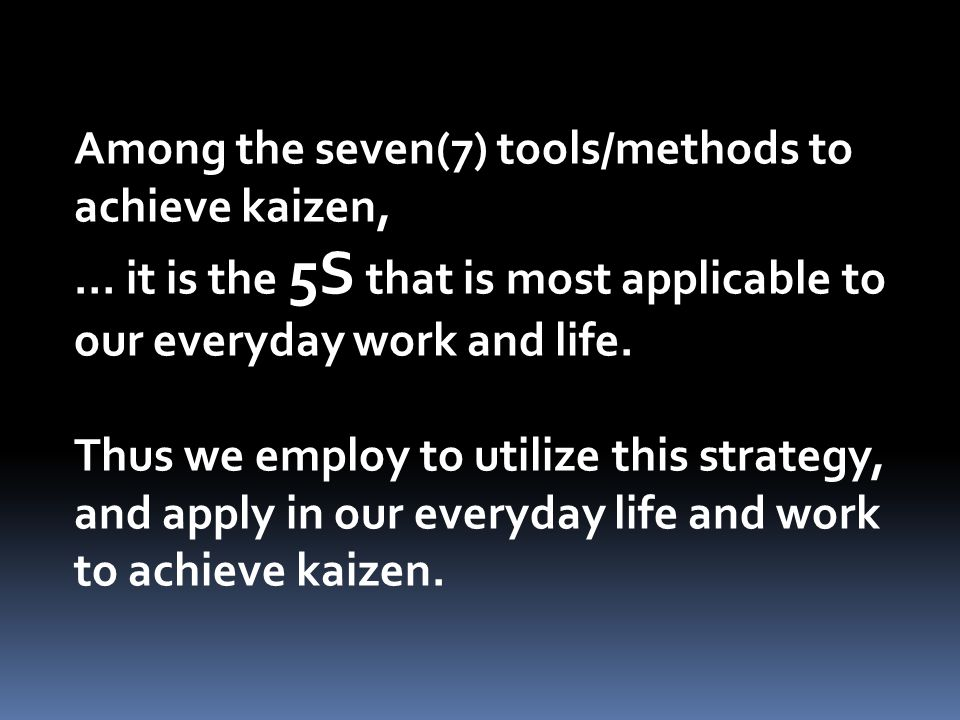 Among the seven(7) tools/methods to achieve kaizen,
