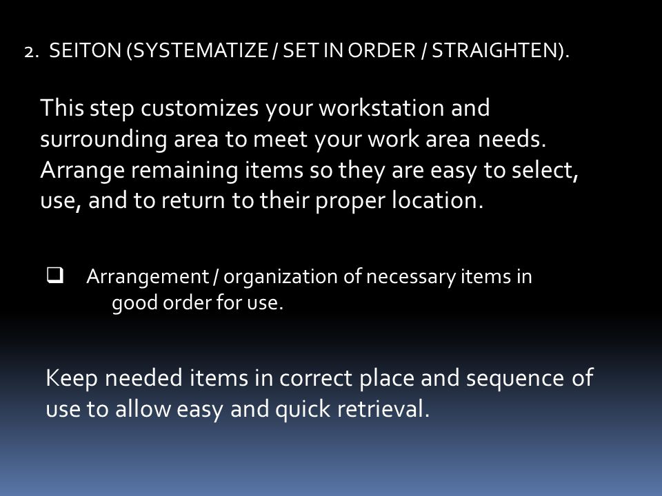 2. SEITON (SYSTEMATIZE / SET IN ORDER / STRAIGHTEN).