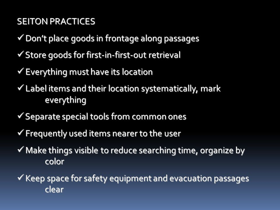 SEITON PRACTICES Don't place goods in frontage along passages. Store goods for first-in-first-out retrieval.