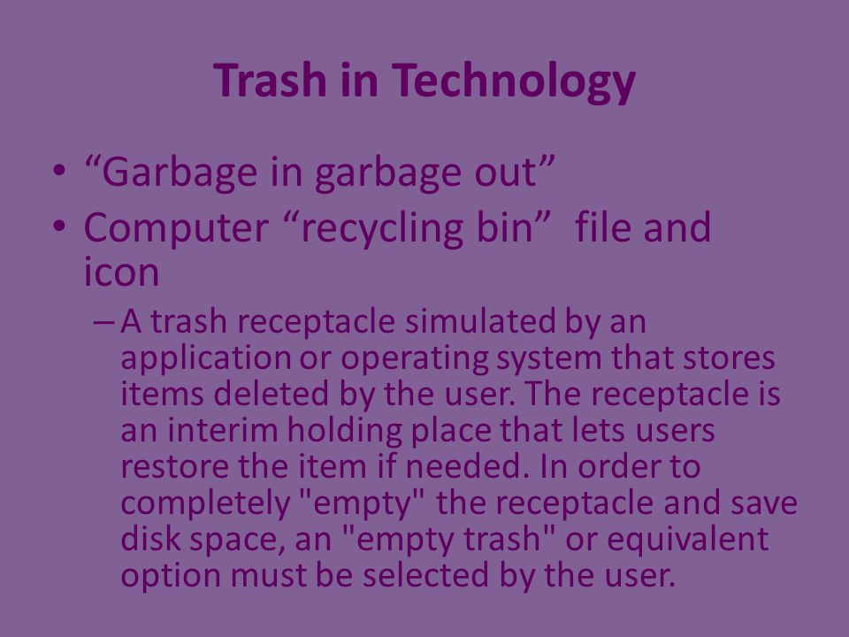 Trash in Technology Garbage in garbage out