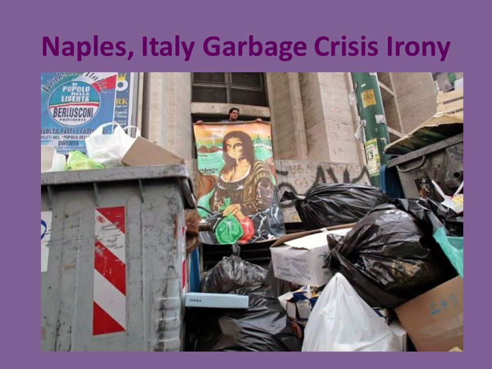 Naples, Italy Garbage Crisis Irony