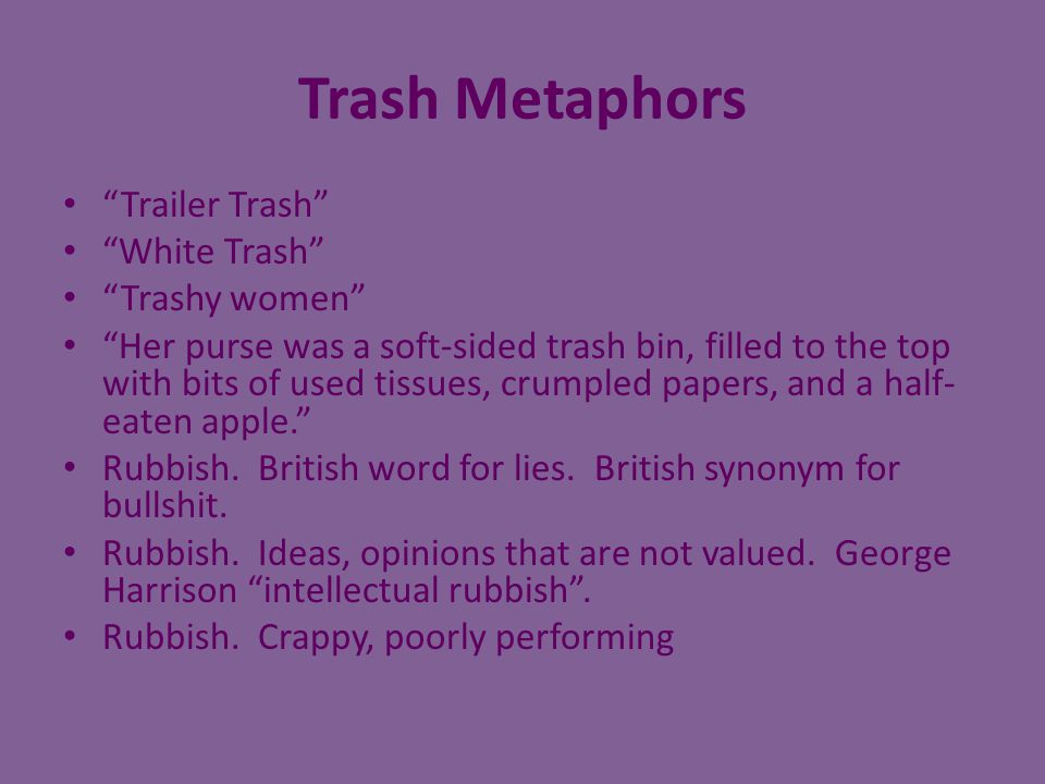 Trash Metaphors Trailer Trash White Trash Trashy women