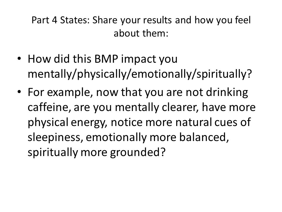 Part 4 States: Share your results and how you feel about them: