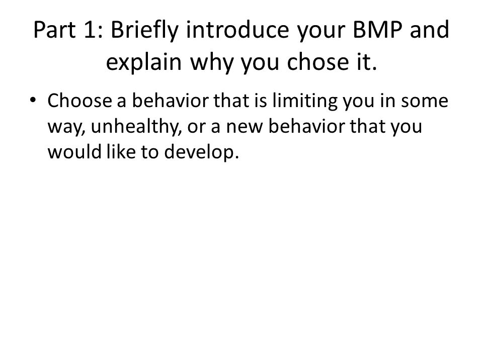 Part 1: Briefly introduce your BMP and explain why you chose it.