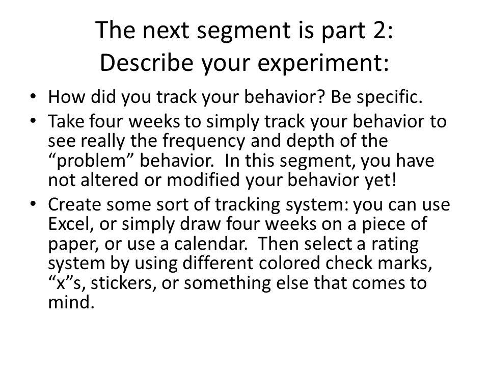 The next segment is part 2: Describe your experiment: