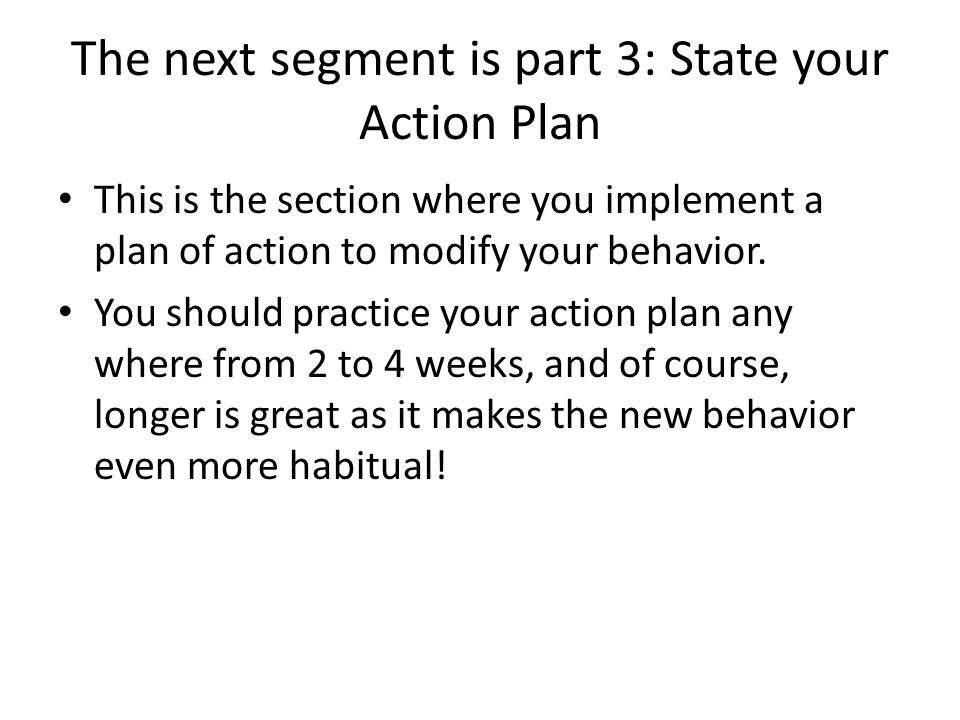 The next segment is part 3: State your Action Plan