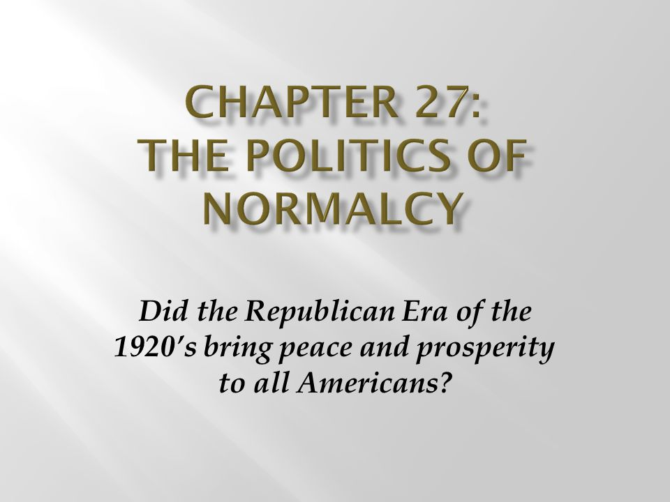 Chapter 27: the politics of normalcy