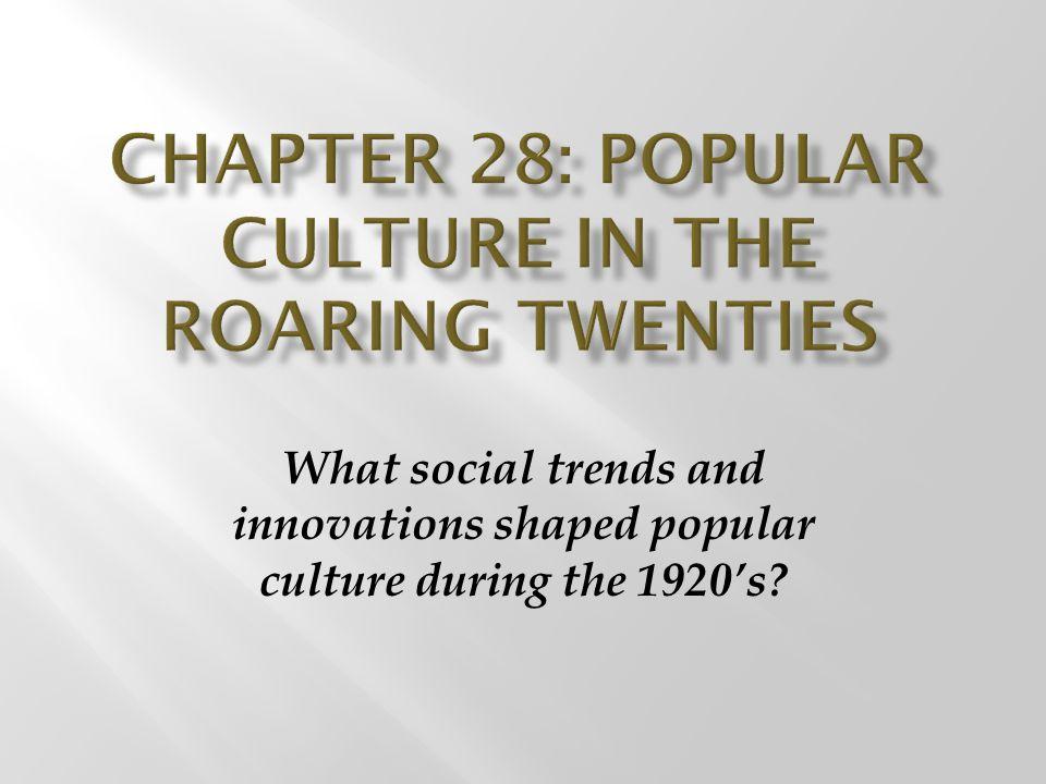 Chapter 28: Popular culture in the roaring twenties