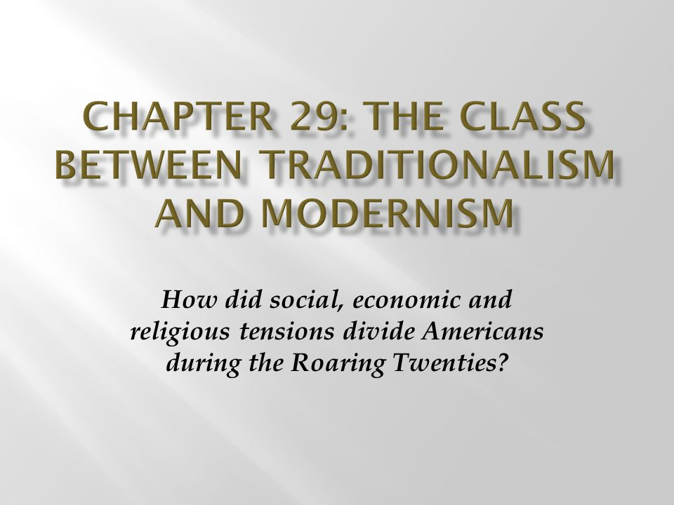 Chapter 29: The class between traditionalism and modernism