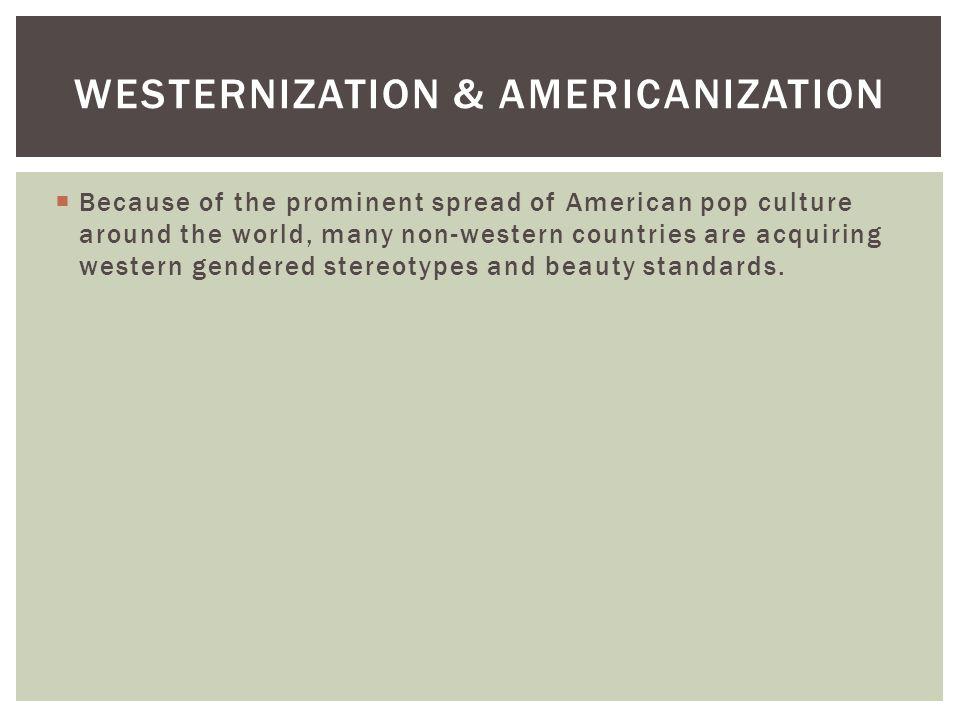 Westernization & Americanization
