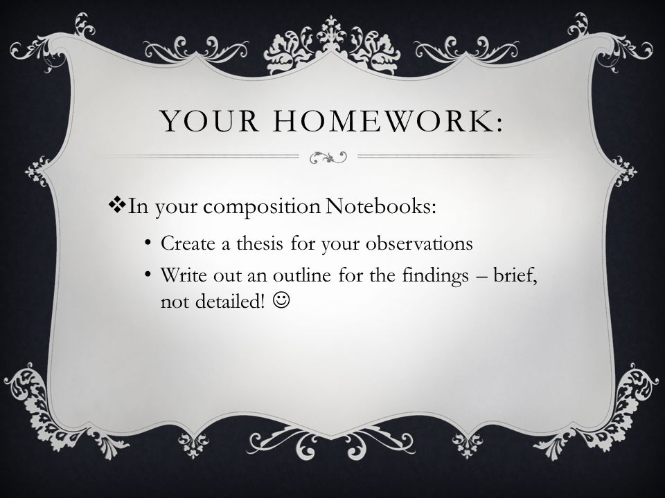 Your homework: In your composition Notebooks: