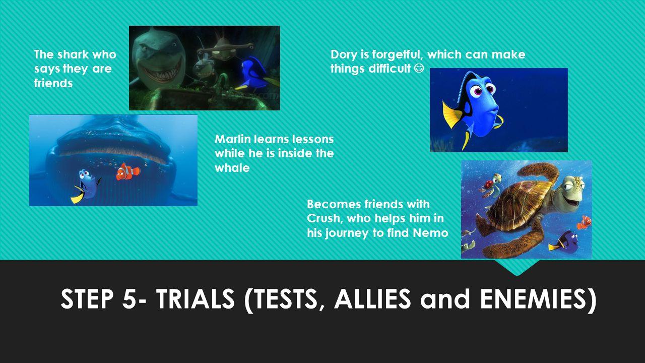 STEP 5- TRIALS (TESTS, ALLIES and ENEMIES)