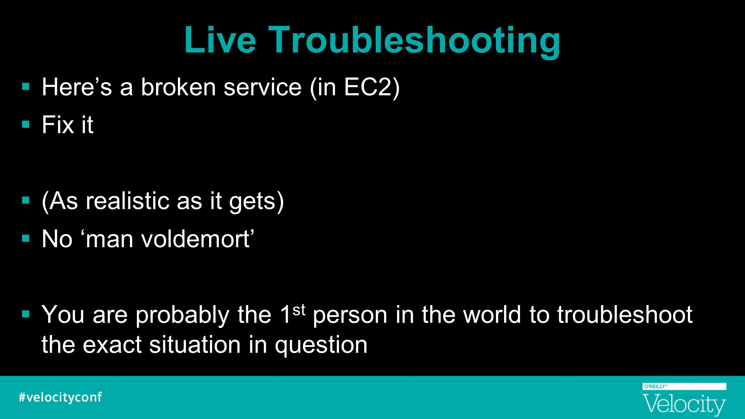 Live Troubleshooting Here's a broken service (in EC2) Fix it