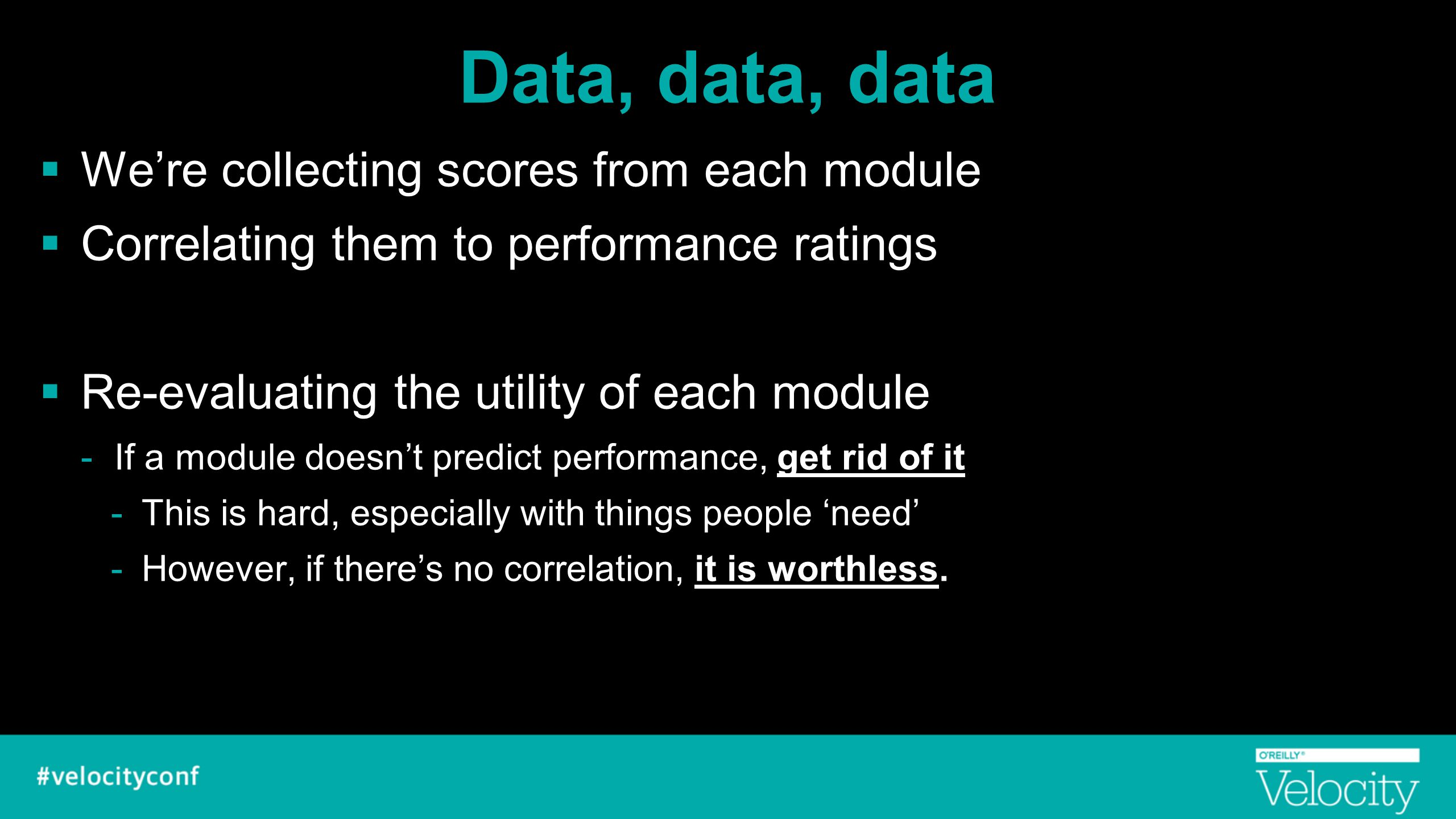 Data, data, data We're collecting scores from each module