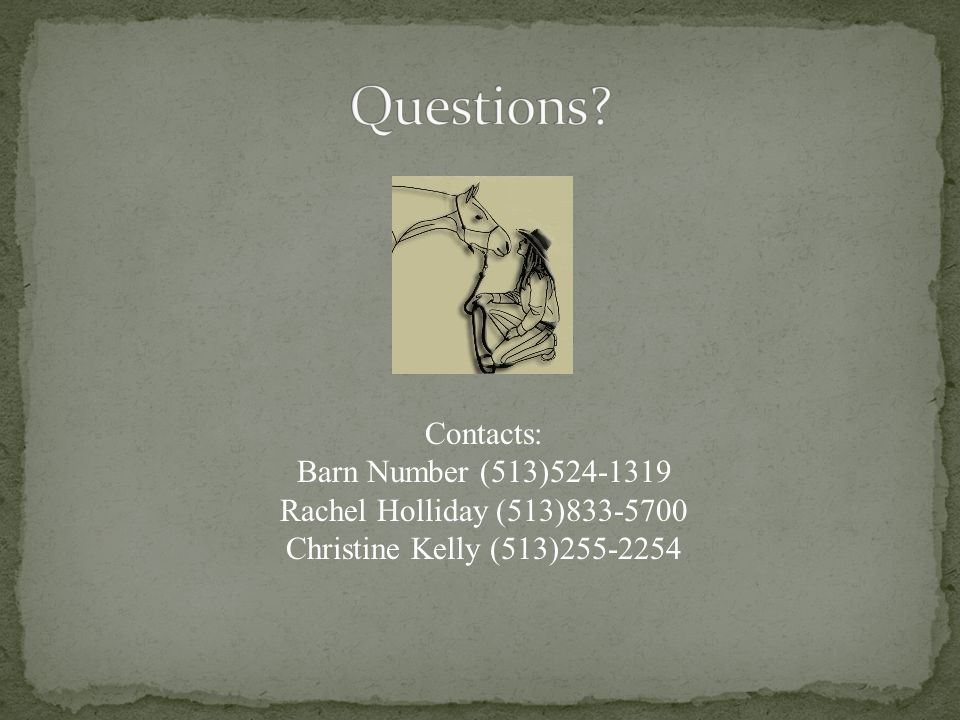 Questions Contacts: Barn Number (513)524-1319
