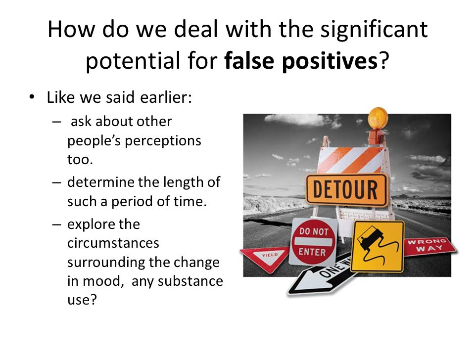 How do we deal with the significant potential for false positives