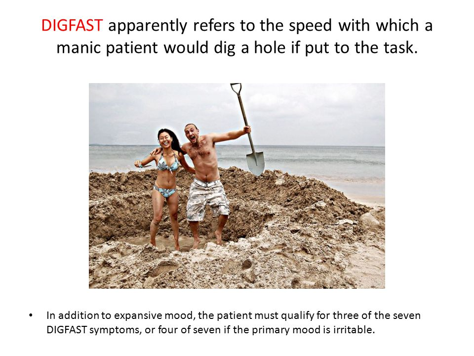 DIGFAST apparently refers to the speed with which a manic patient would dig a hole if put to the task.