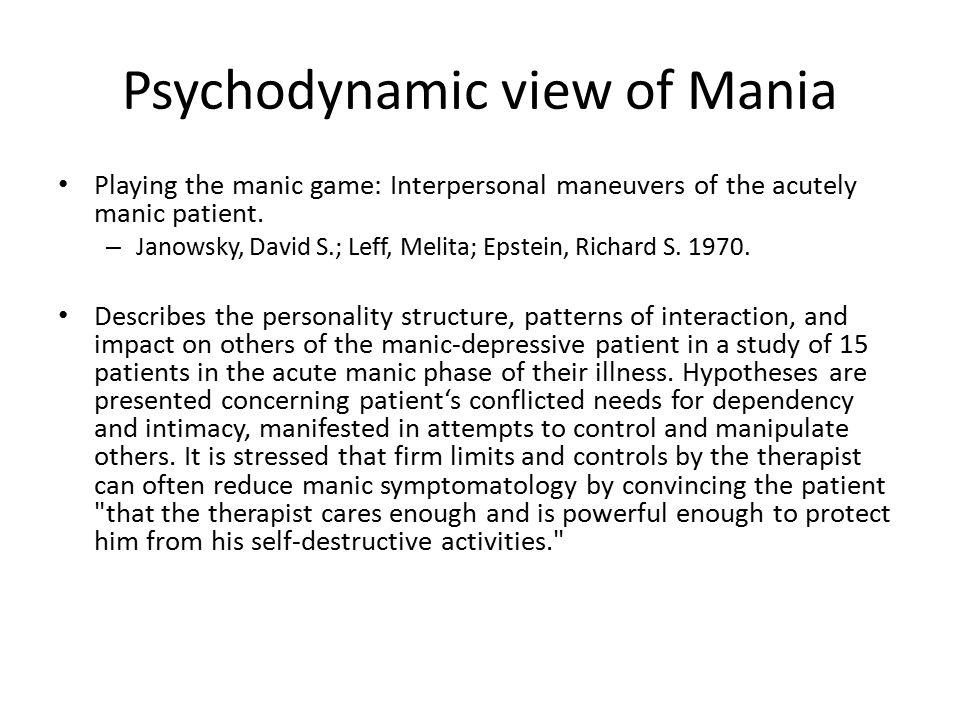 Psychodynamic view of Mania