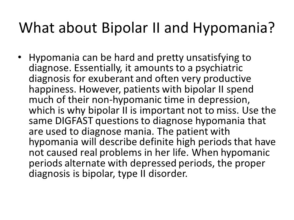 What about Bipolar II and Hypomania