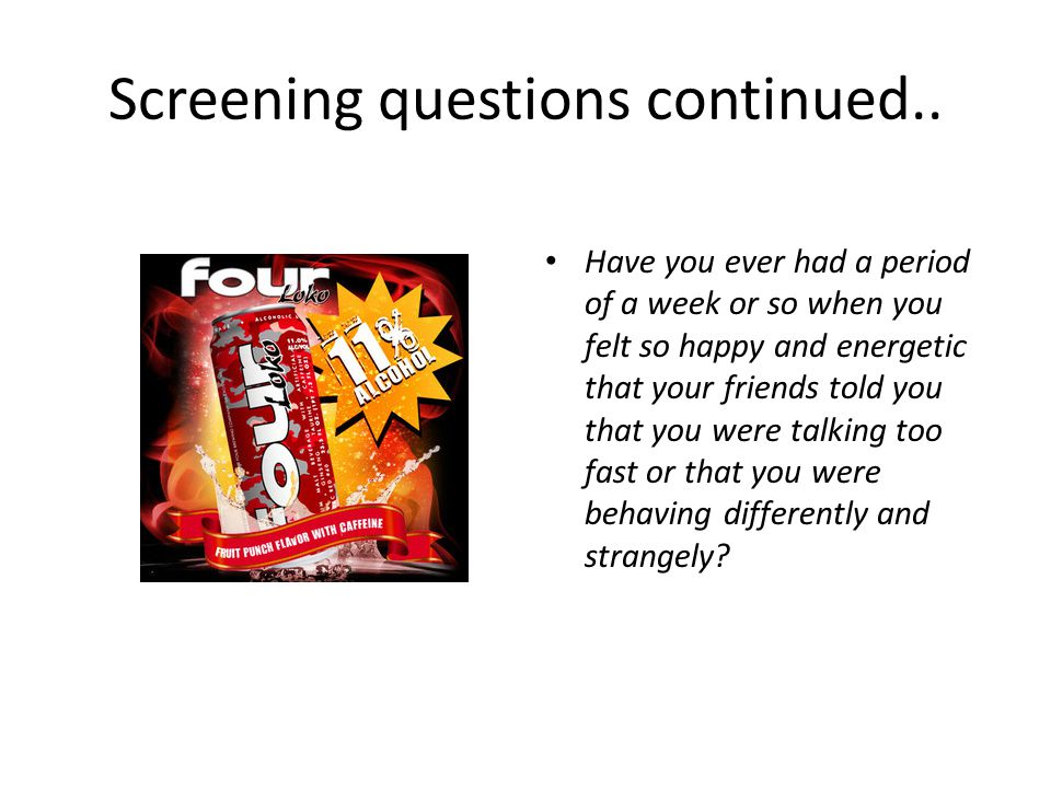 Screening questions continued..