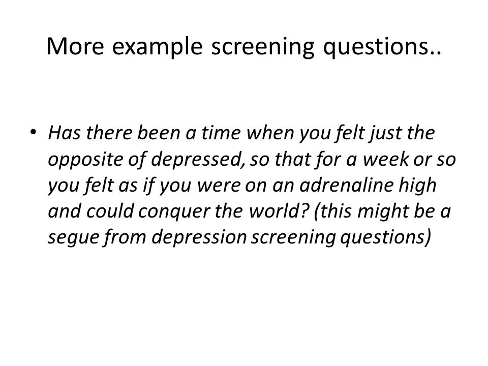 More example screening questions..