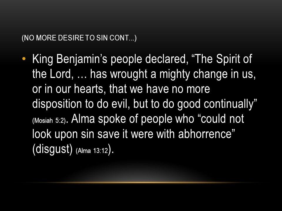 (No more desire to sin cont...)
