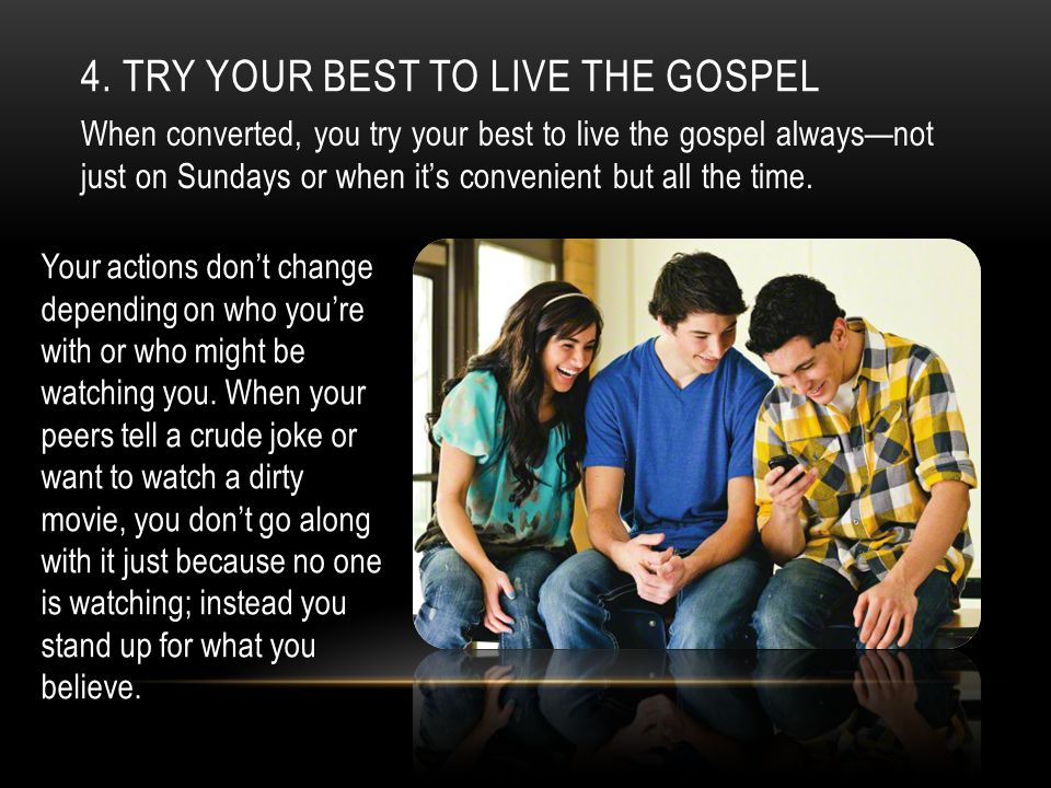 4. Try your best to live the gospel