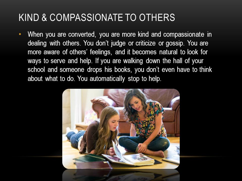 Kind & compassionate to others