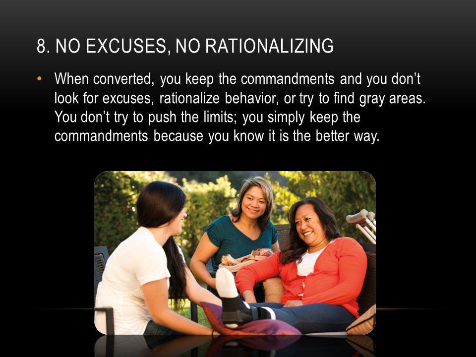 8. No excuses, no rationalizing