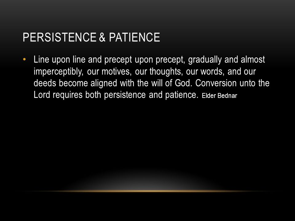 Persistence & patience