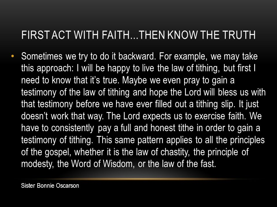 First act with faith...then know the truth