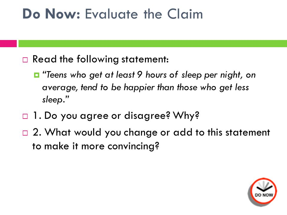 Do Now: Evaluate the Claim