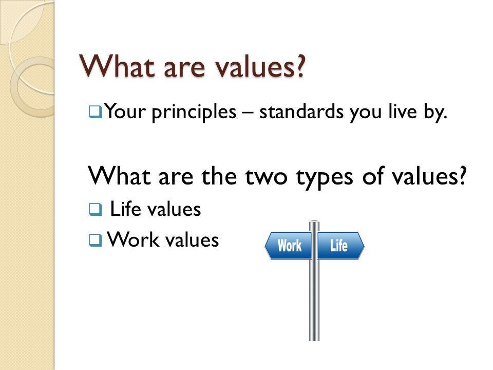 What are values What are the two types of values