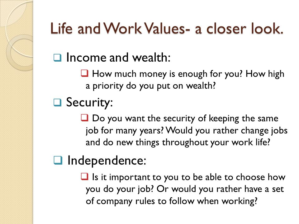 Life and Work Values- a closer look.