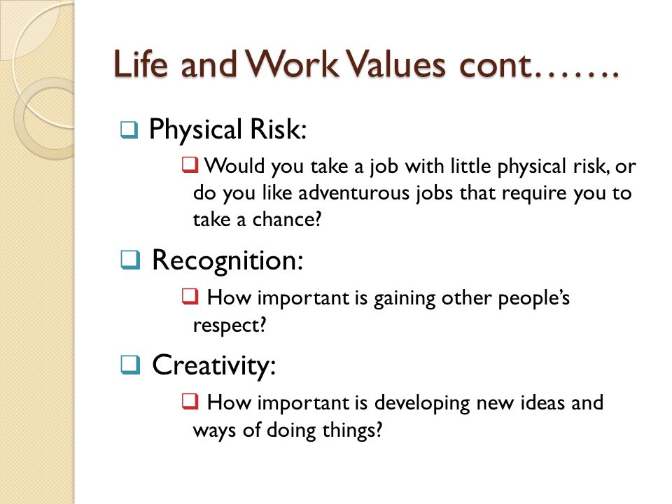 Life and Work Values cont…….