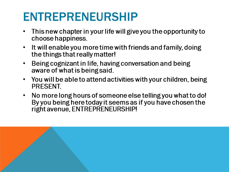 Entrepreneurship This new chapter in your life will give you the opportunity to choose happiness.