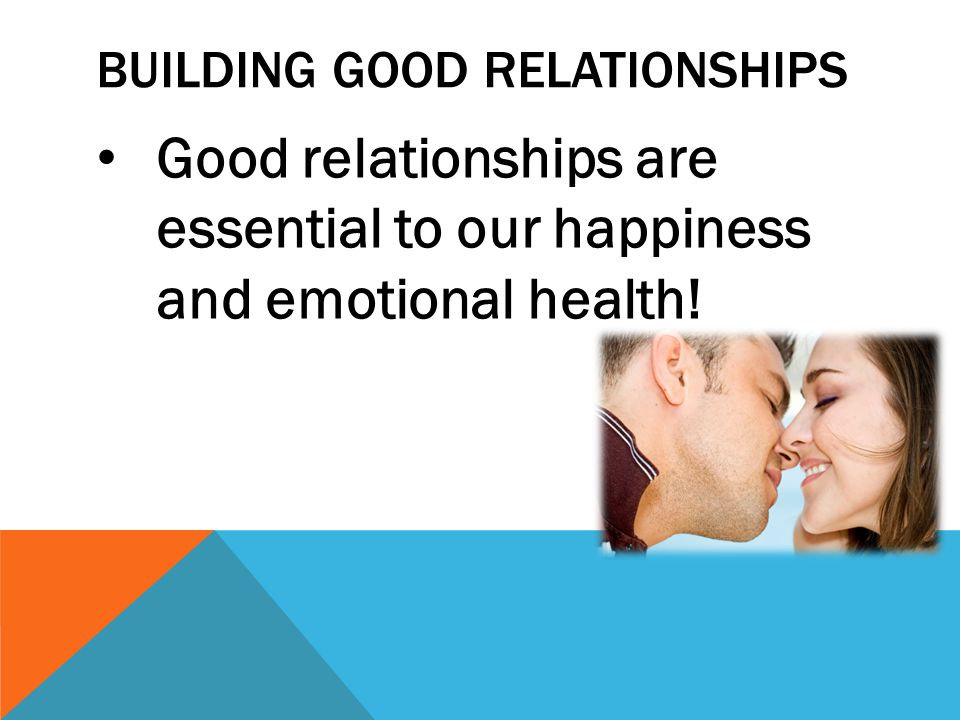 BUILDING GOOD RELATIONSHIPS